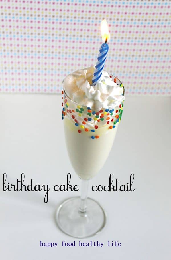 Birthday Cake Cocktails Happy Food Healthy Life