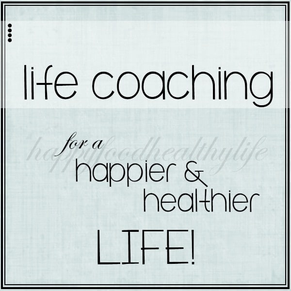 Life Coaching for a Happier and Healthier Life by Happyfoodhealthylife