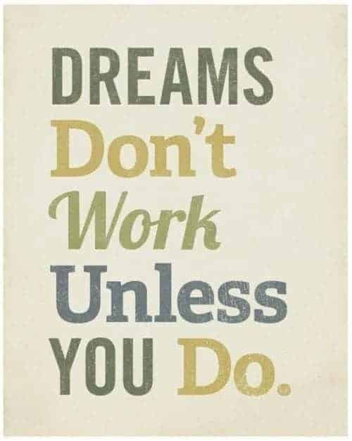 Dreams don't work unless You Do! | Happy Food Healthy Life