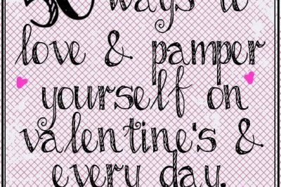 50 Ways to Love & Pamper Yourself on Valentine's Day & Every Day