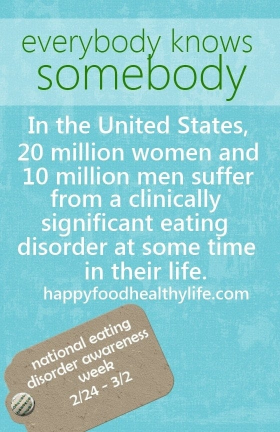 Everybody Knows Somebody - National Eating Disorder Awareness Week // Happy Food Healthy Life