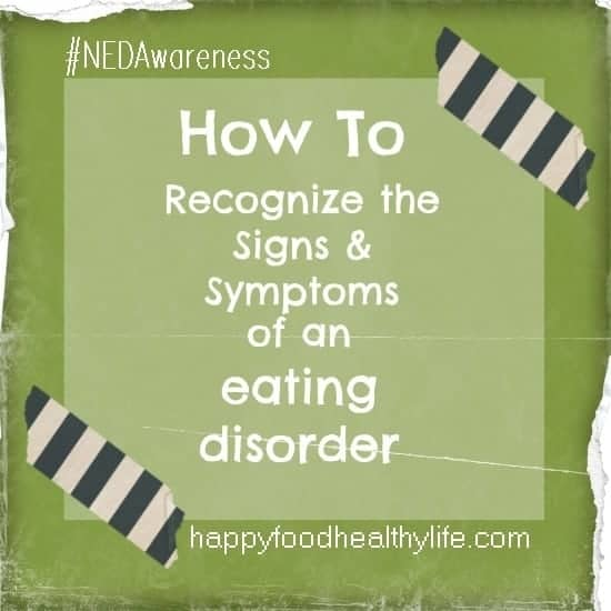 How To Recognize the Signs & Symptoms of an Eating Disorder #nedawareness // Happy Food Healthy Life