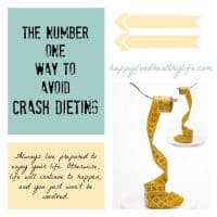 Number One Way to Avoid Crash Dieting // Happy Food Healthy Life