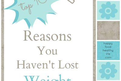 Top Ten Reasons You Haven't Lost Weight