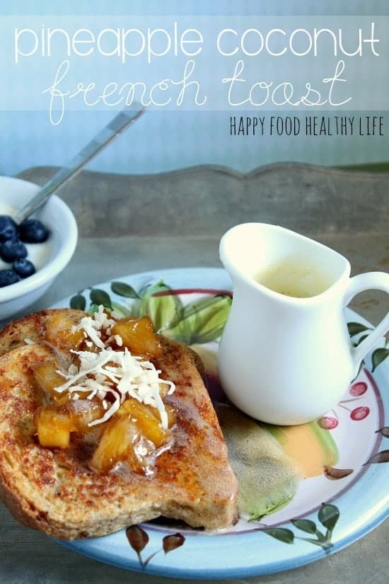 Pineapple-Topped French Toast with Coconut Syrup // Happy Food Healthy Life
