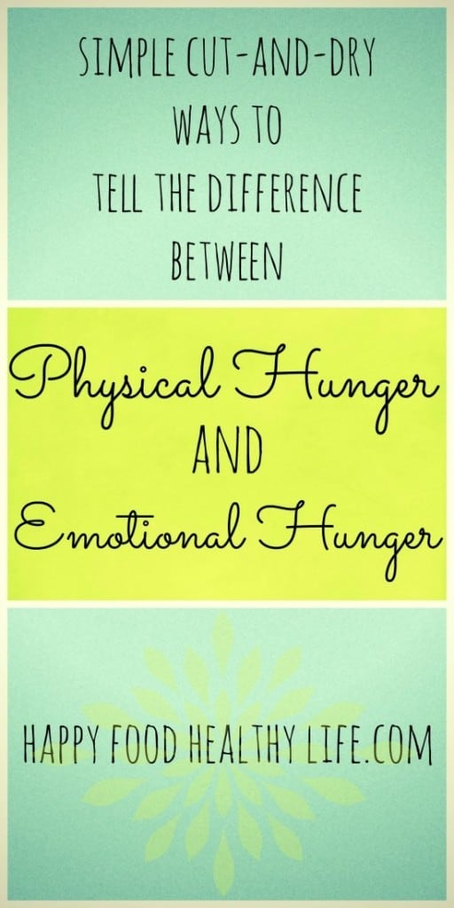 Physical Hunger vs Emotional Hunger... do you know the difference? Here are some easy to follow, cut and dry ways to tell which hunger you are feeding! // Happy Food Healthy Life