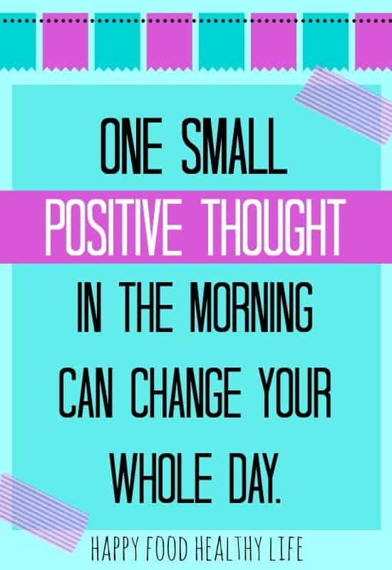 How to Change Your Day in 30 Seconds. One small positive thought each morning can change your entire day. // Happy Food Healthy Life