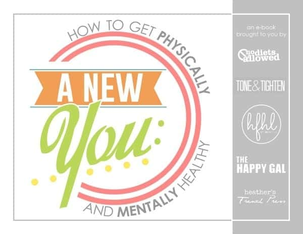 A New You: How to Get Physically and Mentally Healthy - an e-book written by 5 health and wellness bloggers who want you to get happy and healthy!