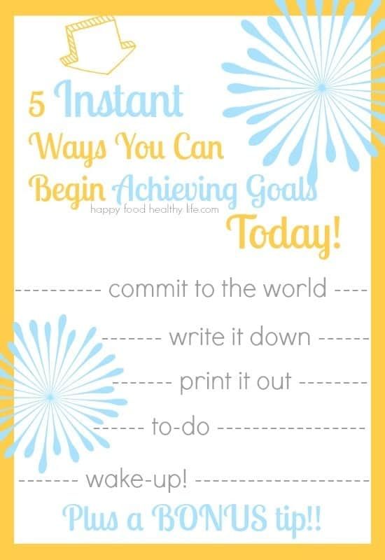 5 Ways You Can Begin Achieving Goals TODAY!! Seriously, these are quick and easy, and will get you on your way to success! www.happyfoodhealthylife.com