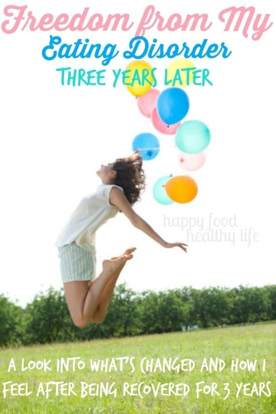 Freedom From My Eating Disorder - Three Years Later. A look into how I feel. What's Changed. What hasn't.  www.happyfoodhealthylife.com