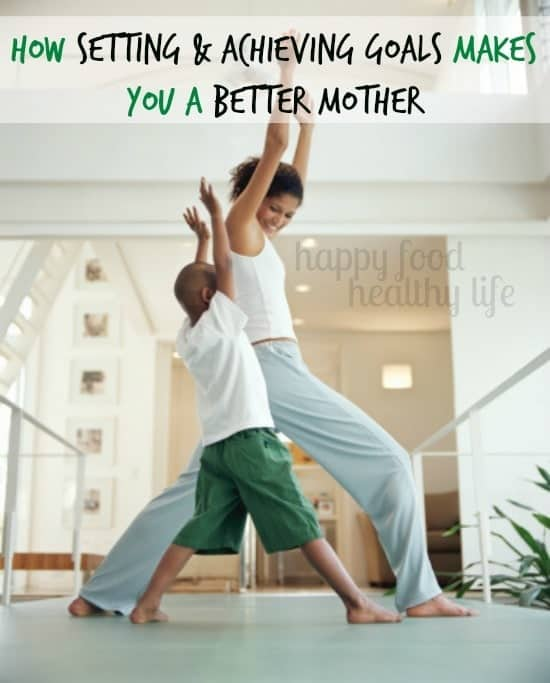How-Setting-and-Achieving-Goals-Makes-You-a-Better-Mother
