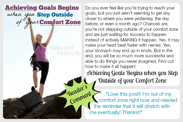 Achieving Goals Begins when you Step Outside Your Comfort Zone www.happyfoodhealthylife.com