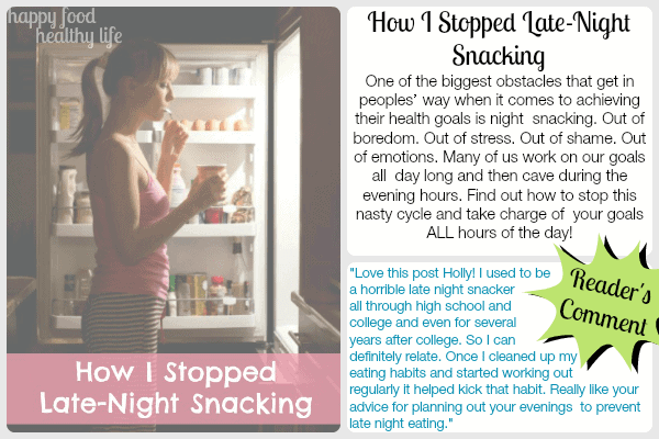 How I Stopped Late Night Snacking www.happyfoodhealthylife.com
