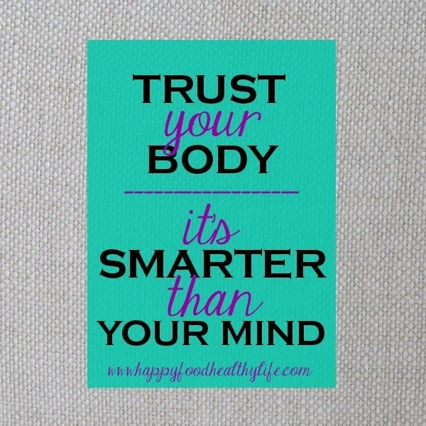 Trust Your Body! www.happyfoodhealthylife.com #healthy #bodyimage