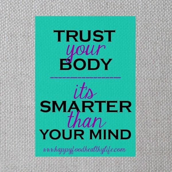 Trust Your Body! www.happyfoodhealthylife.com #healthy #bodyimage