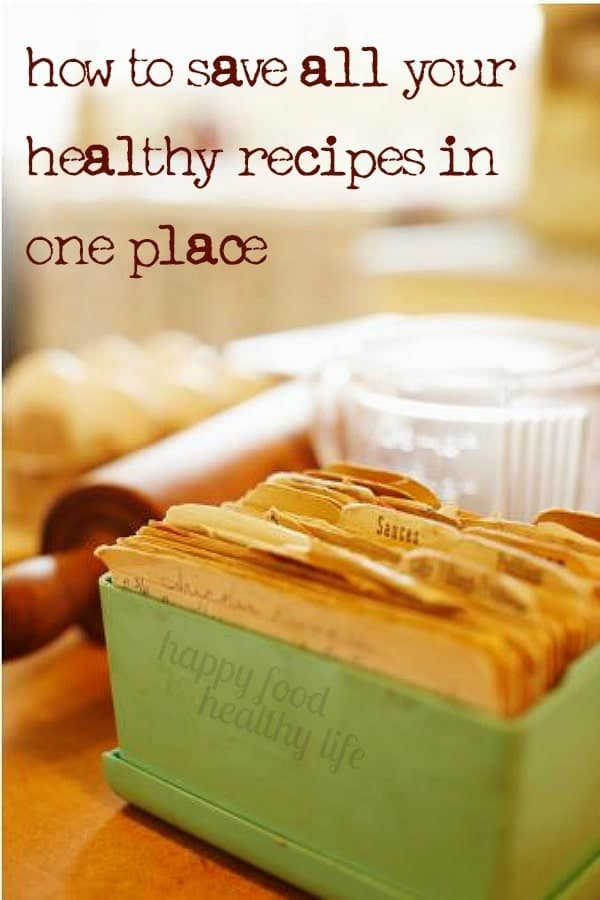 How to Save All Your Healthy Recipes in One Spot. Forget recipe binders, index cards, and cluttered Pinterest boards. This solution will keep you organized and on top of staying healthy by choosing the right items for your meals. - www.happyfoodhealthylife.com