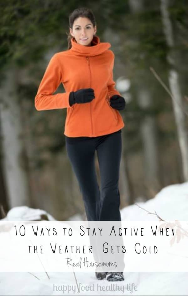 How to Stay Active When it Gets Cold Outside | www.happyfoodhealthylife.com