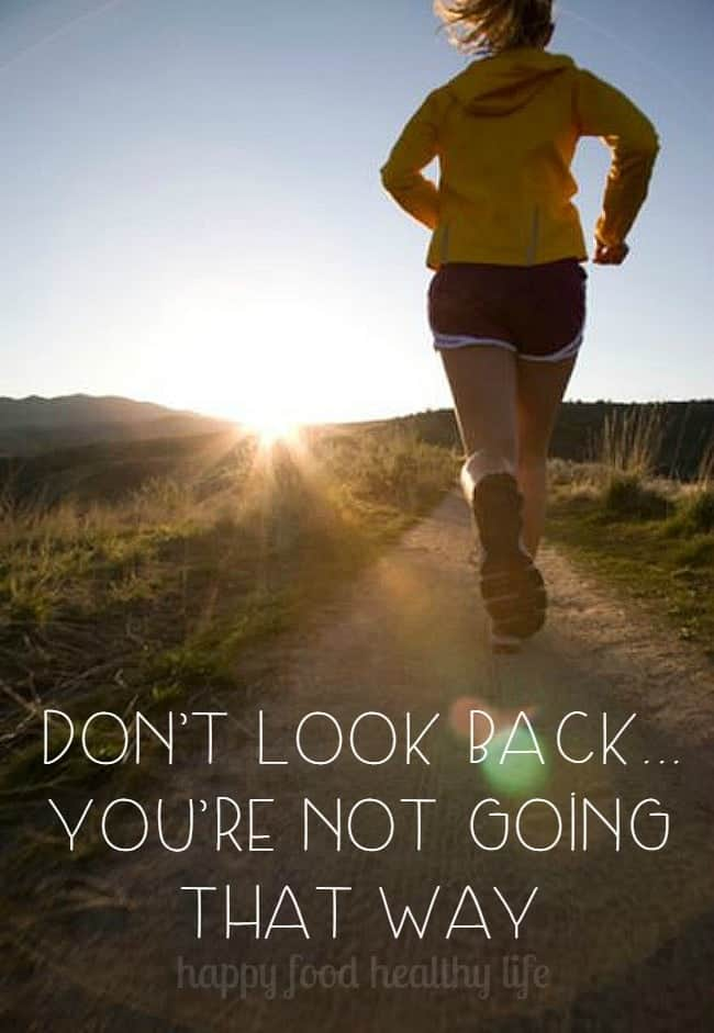 Don't Look Back - Your success in the future! www.happyfoodhealthylife.com