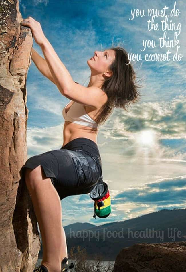 You Must do the Thing You Think You Cannot Do. Often all it takes it just TRYING! - www.happyfoodhealthylife.com