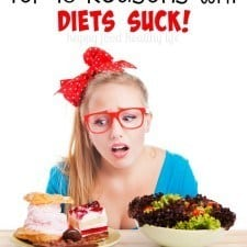 Top 10 Reasons Why Diets Suck - www.happyfoodhealthylife.com