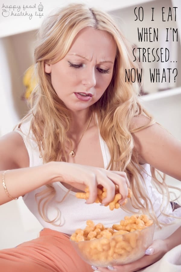 So You Eat When You're Stressed - Big Deal! Now what are you going to do about it? | www.happyfoodhealthylife.com