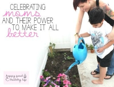 Celebrating Moms and Their Power to Make It All Better! Moms truly have super-powers! | www.happyfoodhealthylife.com