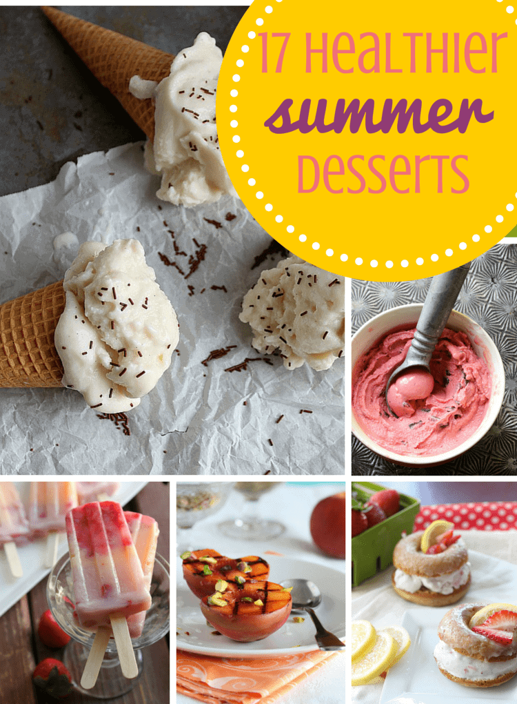17 Healthier Summer Desserts to get you through the hot months | Happy Food Healthy Life