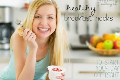 Healthy Breakfast Hacks to Start Your Day Off Right