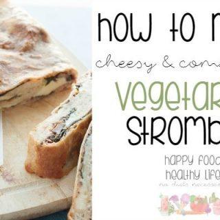 Cheesy & Comforting Vegetarian Stromboli Recipe
