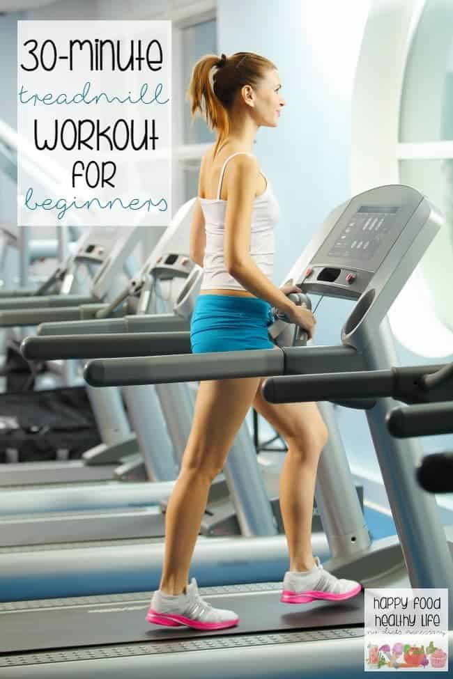 30-Minute Treadmill Workout for Beginners - If you are new to the treadmill or haven't worked out in a long time, this is a great workout to start with