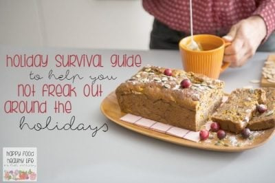 Holiday Survival Guide to Help You Not Freak Out About All The Food