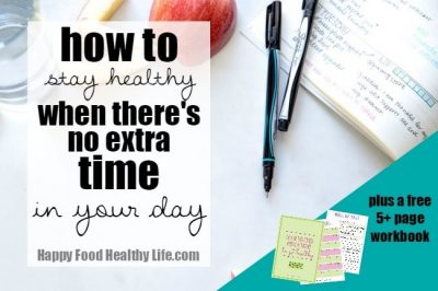 How to Stay Healthy When There's No Extra Time in Your Day