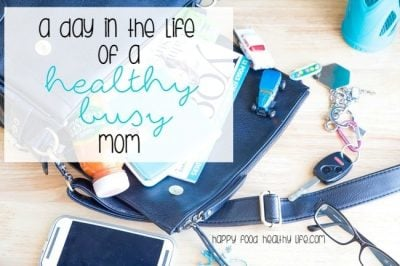 A Day in the Life of a Healthy Busy Mom