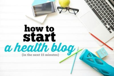 How to Start a Health Blog in 15 Minutes