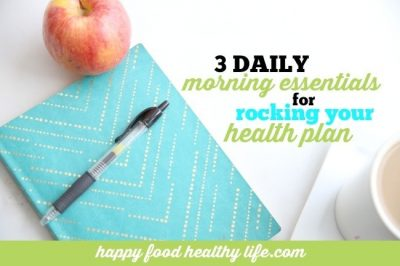 3 Daily Morning Essentials for Rocking Your Health Plan