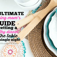 The Ultimate Working Mom's Guide to Getting a Healthy Dinner on the Table Every Night | family | healthy | working mom | dinner | meal plan