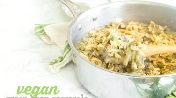 VEGAN GREEN BEAN CASSEROLE | HEALTHY | DAIRY-FREE | THANKSGIVING | VEGAN SIDE DISH | VEGETABLE | VEGETARIAN | PLANT-BASED