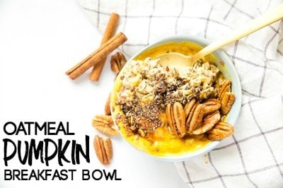 OATMEAL PUMPKIN BREAKFAST BOWL