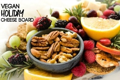 How to Build a Holiday Vegan Charcuterie Board