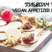 Strawberry Thyme Vegan Appetizer Bites
