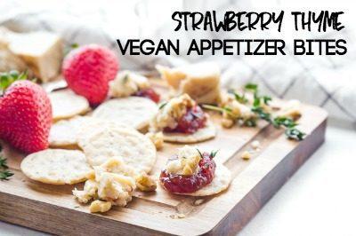 Strawberry Thyme Vegan Appetizer Bites