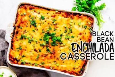 black bean enchilada casserole