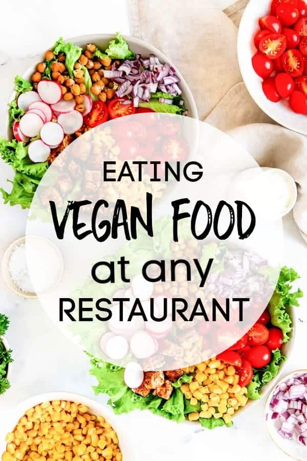 EATING VEGAN AT ANY RESTAURANT - HOW TO MAKE SUBSTITUTIONS AND CHOOSE FOODS THAT ARE VEGAN AT ANY RESTAURANT